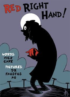 Nick Cave's Red Right hand illustrated in the style of Dr Seuss