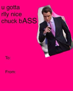 Chuck Bass Valentine's HAHAHA, so sending these to you Patel Funny Valentines Cards, Funny Cards, Awkward Funny, The Funny, Gossip Girl Funny, Laughed Until We Cried, Freaking Hilarious, Chuck Bass, Have A Laugh