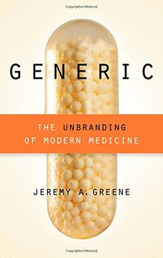 Generic: The Unbranding of Modern Medicine by Jeremy A. Greene:  Claims of generic equivalence, as physician-historian Jeremy Greene reveals in this gripping narrative, are never based on being identical to the original drug in all respects, but in being the same in all ways that matter. But HOW do we know what parts of a drug really matter?  #Books #Generic_Drugs