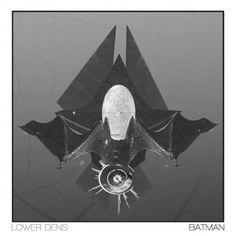 Batman by Lower Dens