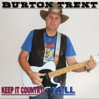 Livin On Love (New One) - Burton Trent (Alan Jackson Song) by Burton Trent Country Music on SoundCloud