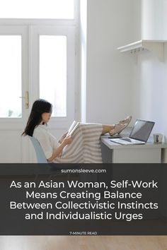 As an Asian Woman, Self-Work Means Creating Balance Between Collectivistic Instincts and Individualistic Urges (7-minute read) Asian Dad, Asian Parents, Self Awareness Meaning, Work Meaning, Never Good Enough, Canadian Culture, Parents Be Like, Personal Identity, Quotes About Motherhood