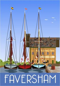 Faversham Creek & Thames Sailing Barges: Greta, Decima and Lady of the Lea Posters Uk, Railway Posters, Poster Ads, Poster Prints, British Travel, Tourism Poster, Poster Series, Vintage Travel Posters, Travel Images