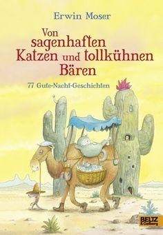 """Erwin Moser: """"Von sagenhaften Katzen und tollkühnen Bären"""" » Gute-Nacht-Geschichten-Bücher gibt es wie Sand am Meer und keines  ..."""