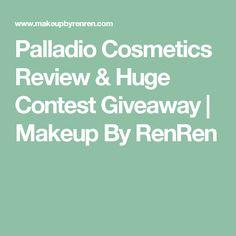 Palladio Cosmetics Review & Huge Contest Giveaway | Makeup By RenRen