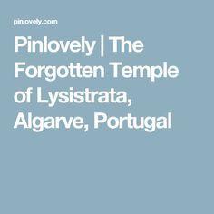 Pinlovely     The Forgotten Temple of Lysistrata, Algarve, Portugal