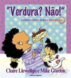 Livro para a criança que não quer comer - Just Real Moms Kindergarten, Book Cover Design, Books, Kids, Material Didático, Pasta, School, Children's Literature, Fruits And Vegetables