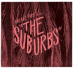 """Title type treatment for Arcade Fire's latest  release """"The Suburbs"""" - really great hand draw logo type, reminds me of Saul Bass's work."""