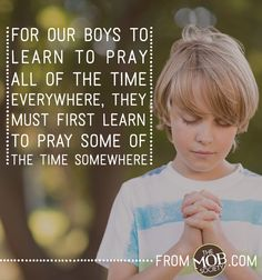 3 Simple Tips to Teach Boys to Take Responsibility to Pray