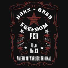 American Warrior Mens Born, Bred, Freedom Fed