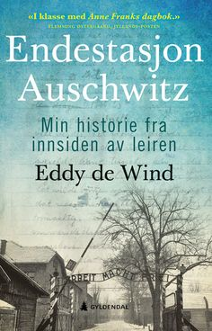 Last Stop Auschwitz: My Story of Survival from within the Camp by Eddy de Wind Got Books, Books To Read, Memoir Writing, Holocaust Survivors, Evil People, Anne Frank, Book Recommendations, Memoirs, Nonfiction