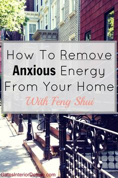 How to remove negative energy from a home | GatesInteriorDesign.com