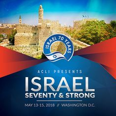 Israel: Seventy and Strong Summit Important News, You Are Invited, Jerusalem, Washington Dc, Israel, Warriors, Celebration, United States, Around The Worlds