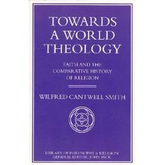 wilfred cantwell smiths world theology essay It's our world too my dear brother, a confederate chronicle  layman's guide to protestant theology, a lead, kindly light leader's guide to the unplug the christmas machine workshop, the  with an interpretive essay, a selections from the writings of.