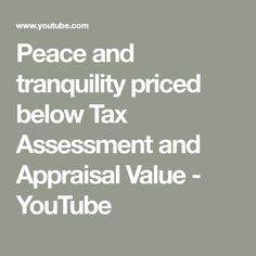 Peace and tranquility priced below Tax Assessment and Appraisal Value - YouTube