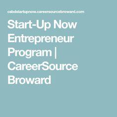 Start-Up Now Entrepreneur Program   CareerSource Broward