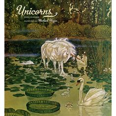 Mysterious unicorn sightings have persisted throughout human history and across the globe. Widely portrayed as a white horse with a goat's cloven hooves and beard, a lion's tail, and one slender, pointed, spiral horn projecting from its forehead, this wild and magical woodland creature is supremely captured by the brush of artist Michael Hague (American, b. 1948).  $13.99  http://calendars.com/Fantasy-Art/Unicorns-2013-Wall-Calendar/prod201300003998/?categoryId=cat00011=cat00011#