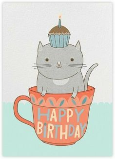 Paperless Post - Teacup Cat Anke Weckmann by Red Cap Cards Happy Birthday Quotes, Happy Birthday Images, Happy Birthday Greetings, Birthday Messages, Birthday Pictures, Happy Birthday With Cats, Bday Cards, Birthday Greeting Cards, Cat Birthday