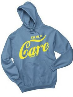"""Unisex """"Ask Me If I Care"""" Hoodie by Glitz Apparel (Blue) #inkedshop #Hoodie #cozy #warm #sweater"""