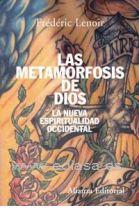 LA METAMORFOSIS DE DIOS LA NUEVA     ESPIRITUALIDAD OCCIDENTAL. Frédéric Lenoir. Localización: 23/LEN/met