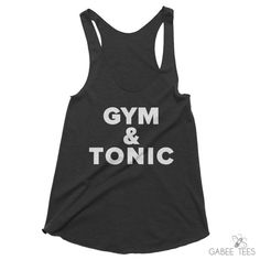 7bc9f3e8746bf1 Gym and Tonic Tank Top from Gabee Tees