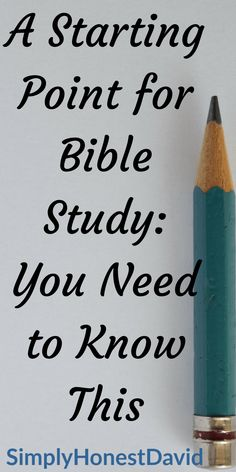Bible study tip for beginners and anyone else who studies! You need to know this basic starting point.