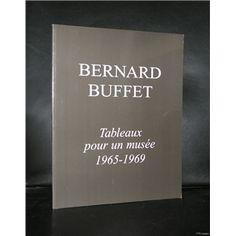 Bernard Buffet # TABLEAUX POUR UN MUSEE 1965-1969# Garnier, 2005, mint