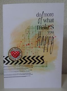 ZONDAG 1 SEPTEMBER 2013  Do more of what makes you happy! | Gorgeous Grunge set and Off the grid block from Stampin 'Up!  ****** Please leave a comment if you can help me find the large sentiment stamp.  Thanks!
