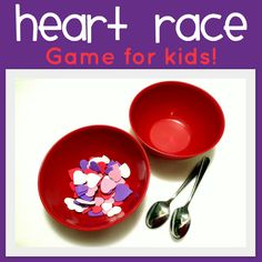 Little Family Fun: Heart Race foam hearts, balance from one  side of the room to the other and the team with all their hearts in the other bowl first, WINS! Supplies: foam hearts, 4 red bowls (2for each team) & 2 spoons.