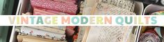 Vintage Modern Quilts.  Blog of a quilter who is doing some great quilts with a post-modern aesthetic.  Great inspiration.