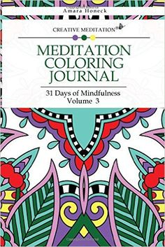Meditation Coloring Journal: 31 Days of Mindfulness (Volume 3): Amara Honeck: 9780997117844: Amazon.com: Books