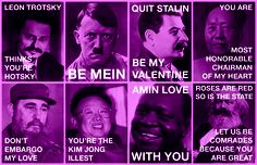 Dictator Valentines from Nathan Schiro.