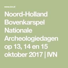 Noord-Holland Bovenkarspel Nationale Archeologiedagen op 13, 14 en 15 oktober 2017 | IVN