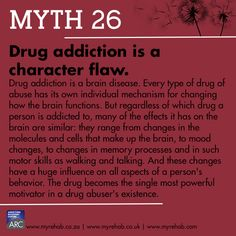Myth 26 Drug Addiction is a character flaw. visit our website to learn more about us www.myrehab.co.za