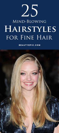 25 Mind-Blowing Hairstyles for Fine Hair