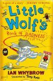 Little Wolf's Book of Badness by Ian Whybrow (1999) a. #1 in series b. Quirky British humor, fractured fairy tale (Little Red Riding Hood) c. Little Wolf has been behaving too courteously, so his parents send him to his uncle's Big Bad Wolf school to learn to be a proper wolf. d. Read by Polly
