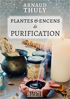 Purification et protection - L'Antre Ciel et Terre Purifier, Book Photography, Free Reading, Ebook Pdf, Amazon Fr, Food, Occult Symbols, Occult Art, Ayurveda