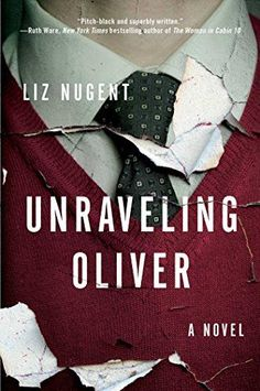 10 new thriller books worth reading, including Unraveling Oliver by Liz Nugent.