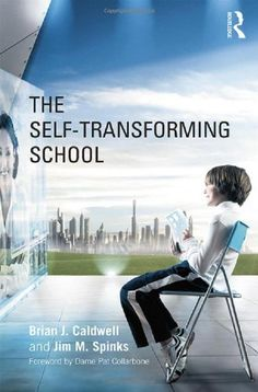 Brian J. Caldwell and Jim M. Spinks (2013) The self-transforming school (London: Routledge)