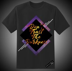 Don't Trust The Darkness Shops, Dont Trust, Darkness, Club, Mens Tops, T Shirt, Life, Supreme T Shirt, Tents