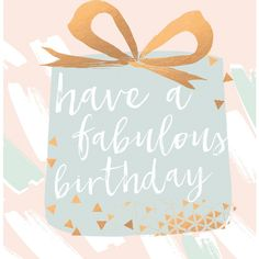 Have A Fabulous Birthday