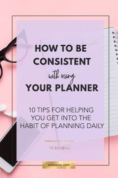10 tips for helping you get into the habit of planning daily To Do Planner, 2015 Planner, Planner Tips, Planner Pages, Life Planner, Printable Planner, Happy Planner, Planner Stickers, Passion Planner