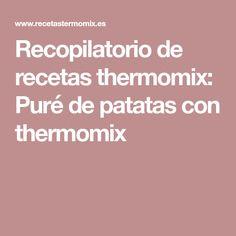 Recopilatorio de recetas thermomix: Puré de patatas con thermomix