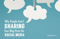 Are you wondering why people aren't sharing your blog posts on social media? These 7 tips will help you create share-worthy posts.