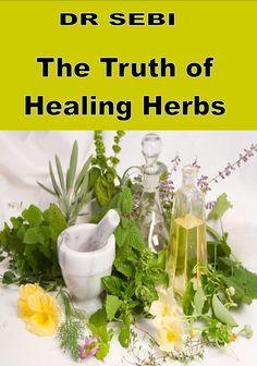SEBI THE TRUTH OF HEALING HERBS