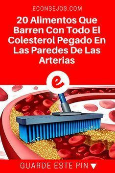 Colesterol alimentos | 20 Alimentos Que Barren Con Todo El Colesterol Pegado En Las Paredes De Las Arterias | 20 Alimentos Que Barren Con Todo El Colesterol Pegado En Las Paredes De Las Arterias.