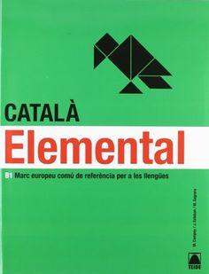 Català elemental : B1 Marc europeu comú de referència per a les llengües / M. Campoy, J. Esteban, M. Sagrera - Barcelona : Teide, D.L. 2011 -  1 disco compacto