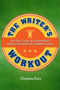 Daily writing career prompts! The first theme is spring! The Writer's Workout, 366 Tips, Tasks & Techniques From Your Writing Career Coach