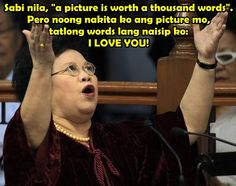 Miriam Santiago: Memorable quotes, lines, zingers Miriam Defensor Santiago, Tagalog Qoutes, Filipino Quotes, Patama Quotes, The Iron Lady, Hugot, Funny Qoutes, Internet Memes, Pick Up Lines