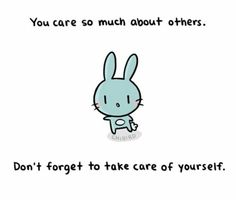 chibird bunny illustration about self care Cute Inspirational Quotes, Cute Quotes, Happy Quotes, Positive Quotes, Motivational Quotes, Kawaii Quotes, Feeling Down, How Are You Feeling, Cheer Up Quotes